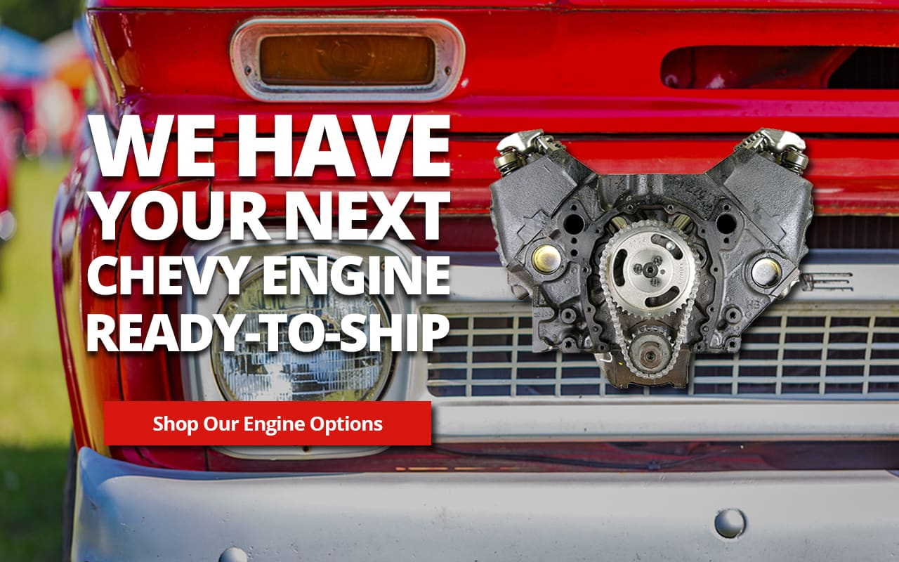 We have your next Chevy engine ready-to-ship